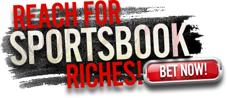 Reach for Sportsbook Riches! Bet Now!
